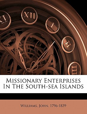 Nabu Press Missionary Enterprises in the South-Sea Islands by Williams, John [Paperback] at Sears.com